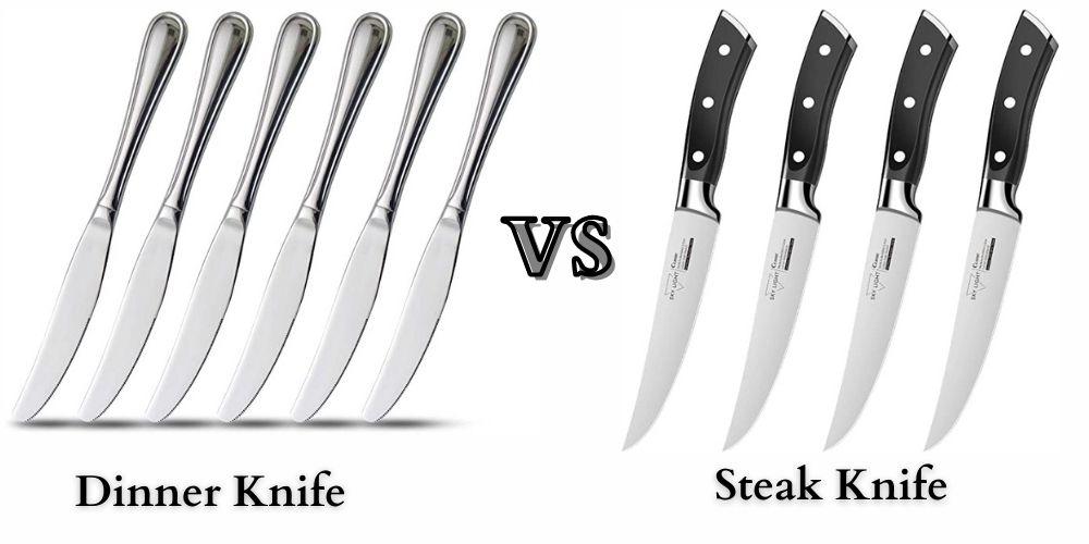 Dinner Knife vs. Steak Knife – What's the Difference?